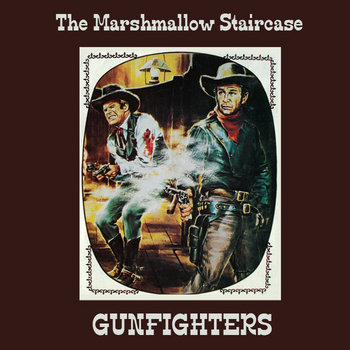 The Marshmallow Staircase - Gunfighters cover art