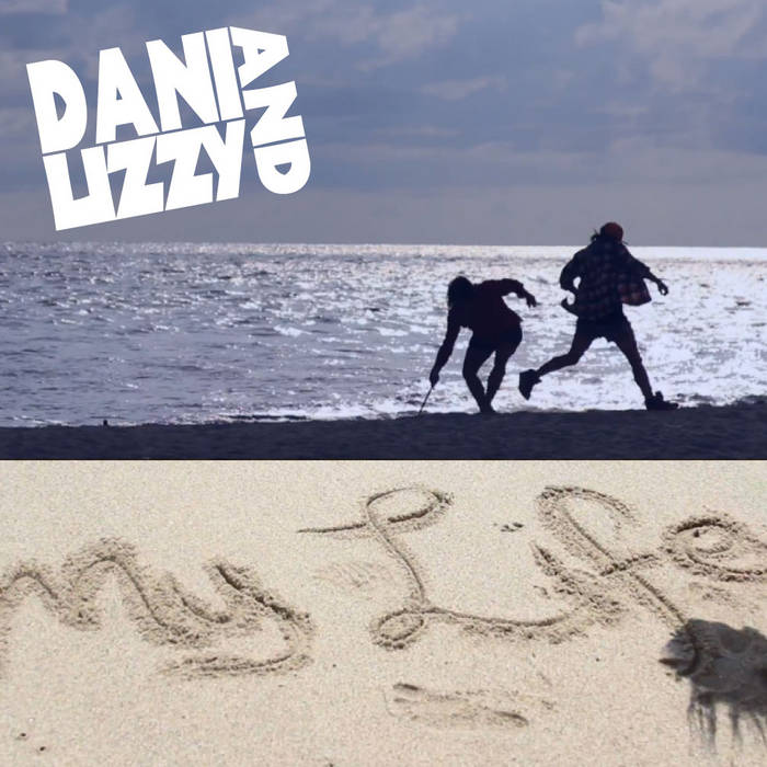 Dani and Lizzy - My Life cover art