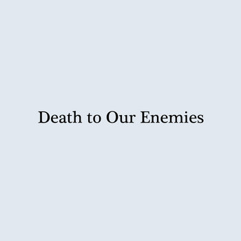 Death to Our Enemies cover art