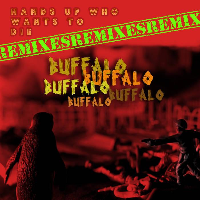 Buffalo buffalo buffalo Buffalo buffalo. (Remixes) cover art