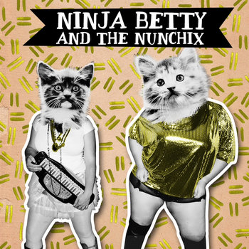 Ninja Betty & The Nunchix cover art