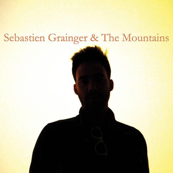 Sebastien Grainger & The Mountains cover art