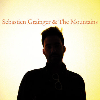 Sebastien Grainger & The Mountains cover art