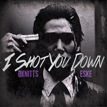 I Shot You Down (feat. Eske) cover art