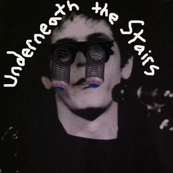 Underneath The Stairs: Basement Demos 2013 cover art