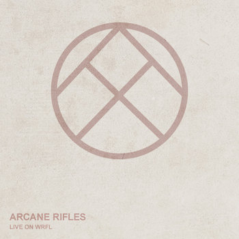 Arcane Rifles - Live on WRFL cover art