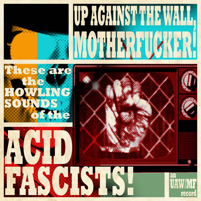 Up Against The Wall, Motherfucker! These are the Howling Sounds of the Acid Fascists! cover art
