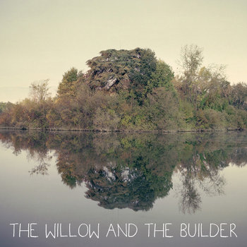 The Willow & The Builder cover art