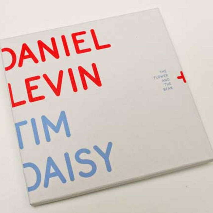 "Daniel Levin + Tim Daisy ""The Flower And The Bear"" (relay 003) SOLD OUT cover art"
