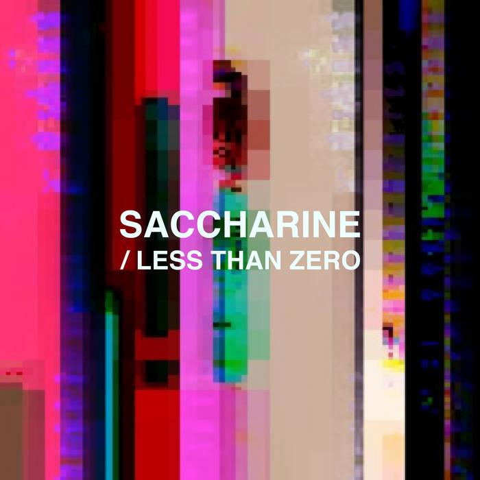 Saccharine / Less Than Zero cover art