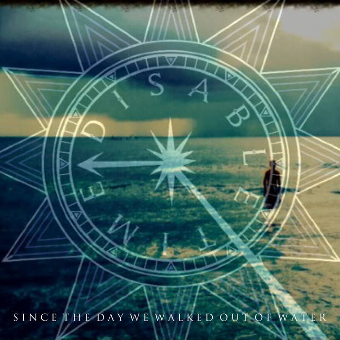 Since The Day We Walked Out Of Water cover art