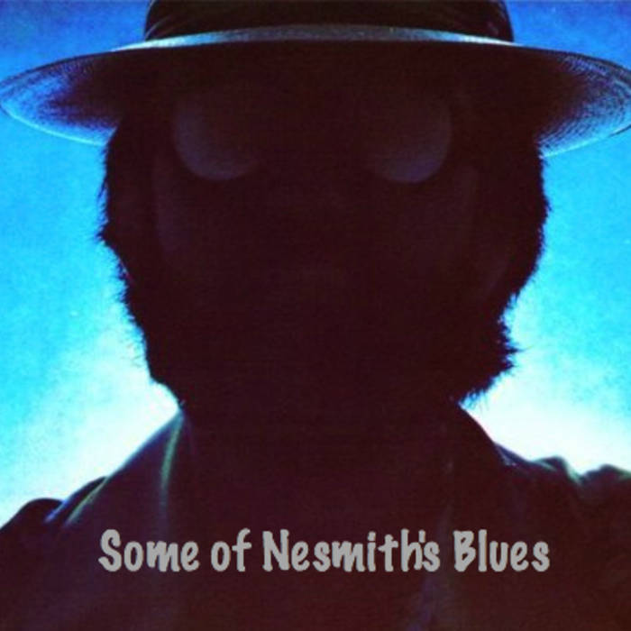 """""""Some of Nesmith's Blues"""" / Tribute Compilation Volume One cover art"""