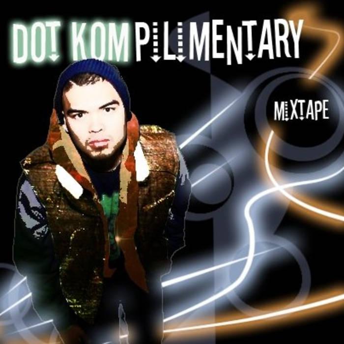 Dotkomplimentary Mixtape cover art
