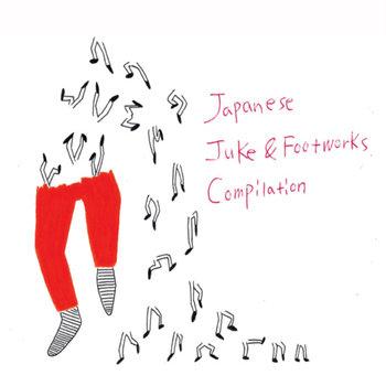 Japanese Juke&Footworks Compilation cover art