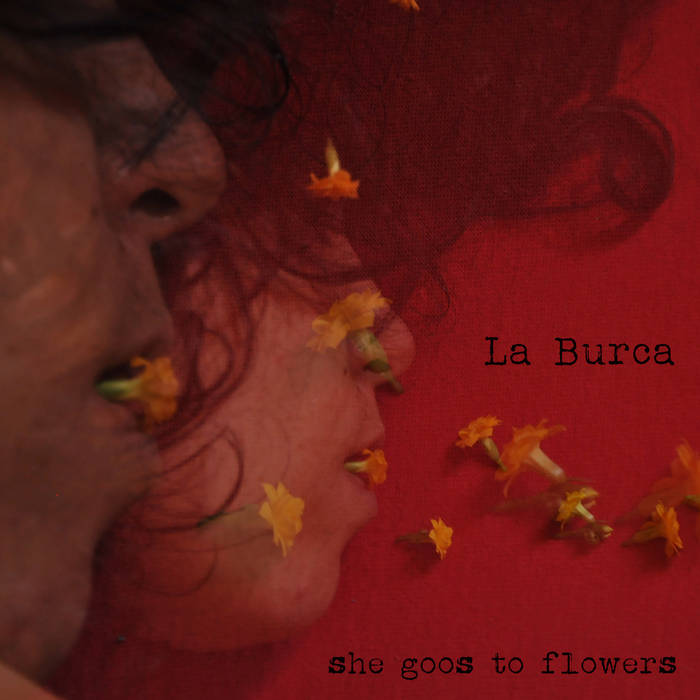 La Burca - EP/She goos to flowers (2015) cover art