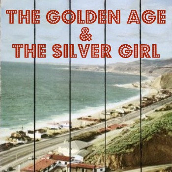 The Golden Age & The Silver Girl cover art