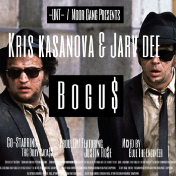 Bogus by Kris Kasanova x Jarv Dee x Justin Rose ft. THC Billy BadA$$ (prod by Justin Rose) cover art