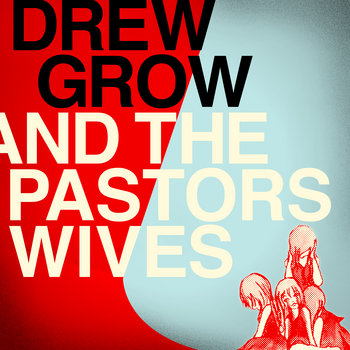 Drew Grow & the Pastors' Wives cover art
