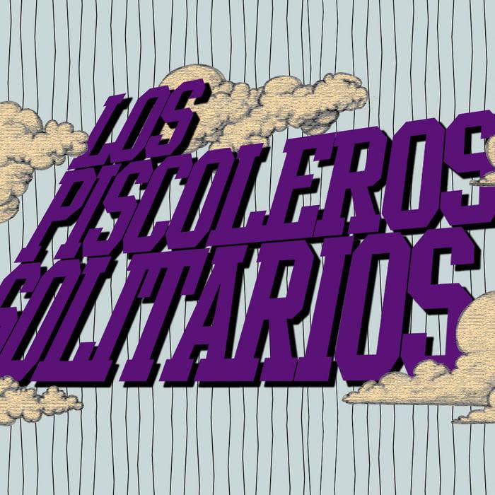 Los Piscoleros Solitarios (demo) cover art