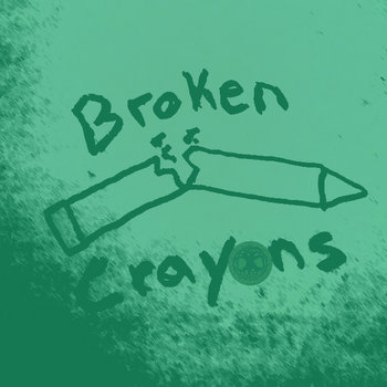 Broken Crayons #3 (Green) cover art