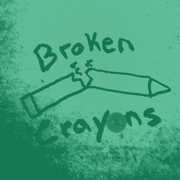Broken Crayons #3 (Green) cover art