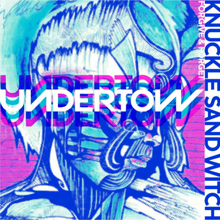 Undertow - Knuckle Sand Witch/Forgive & Forget cover art