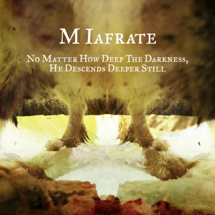 No Matter How Deep The Darkness, He Descends Deeper Still cover art