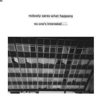 NOBODY CARES WHAT HAPPENS, NO ONE'S INTERESTED cover art