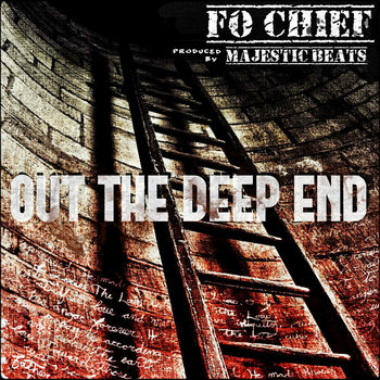 OUT THE DEEP END by FO CHIEF & MAJESTIC BEATS (PRODUCERS CUT) cover art