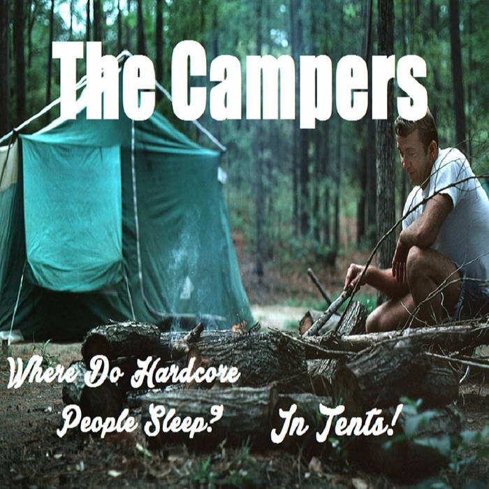 Where Do Hardcore People Sleep? In Tents! cover art