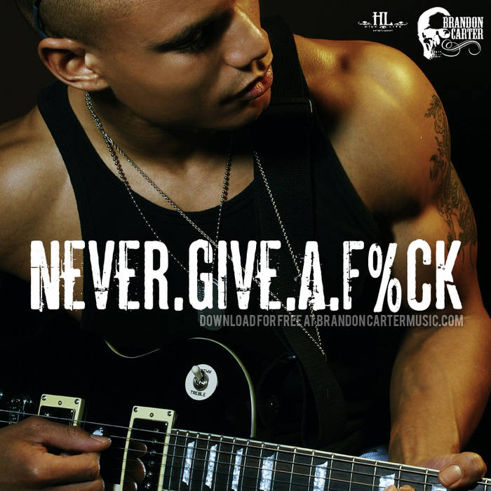 Never Give A Fuck cover art