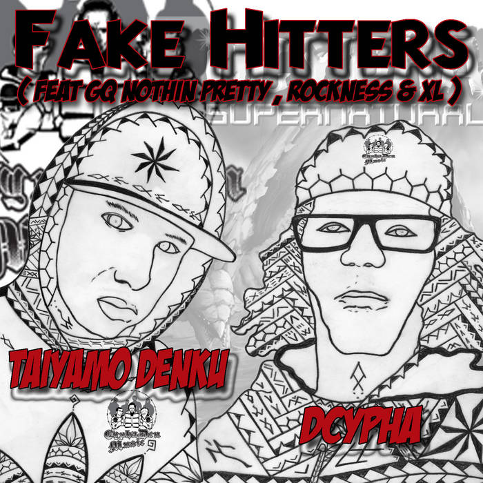 """SINGLE --- """"FAKE HITTERS"""" ( feat GQ Nothin Pretty , ROCKNESS , XL) prod by DCYPHA cover art"""
