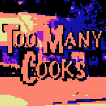 Too Many Cooks - Rush Coil NES cover cover art