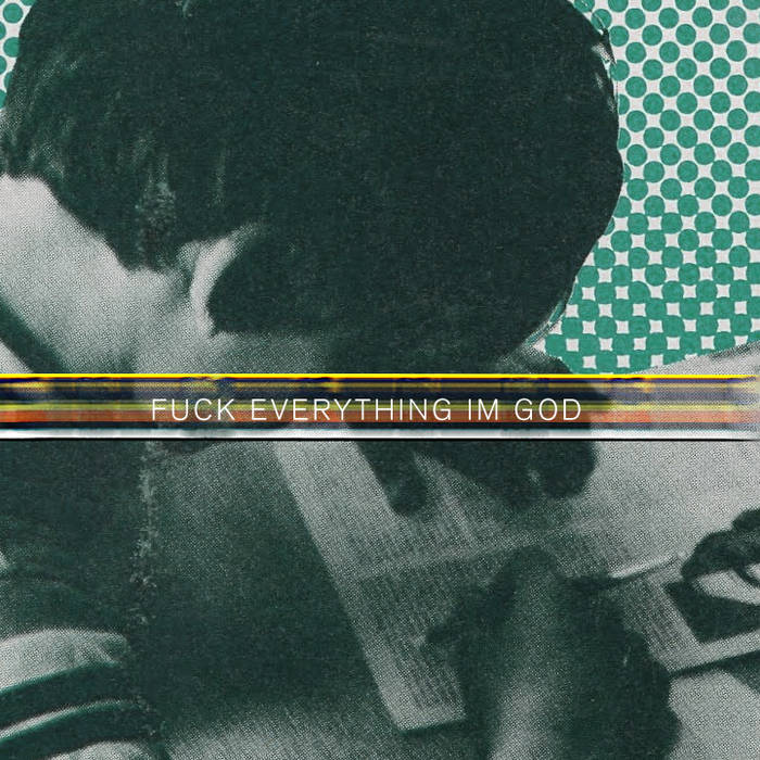 Fuck Everything I'm God cover art