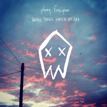 Worse Things Happen At Sea - A Johnny Foreigner Mixtape cover art