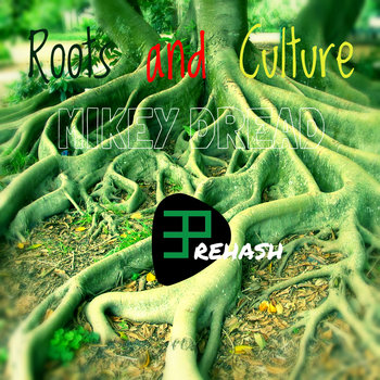 Mikey Dread - Roots and Culture (E.P ReHash) cover art