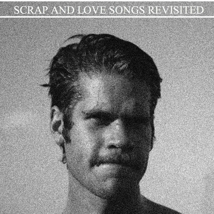 Scrap and Love Songs Revisited cover art