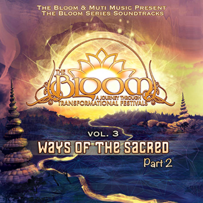 The Bloom Series Vol 3: Ways Of The Sacred - Part 2 cover art