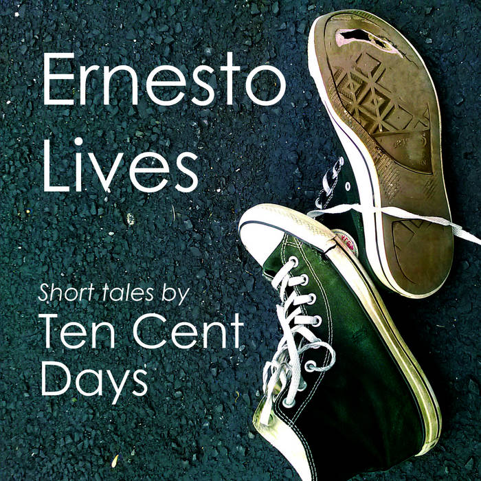 Ernesto Lives. Short Tales by Ten Cent Days cover art
