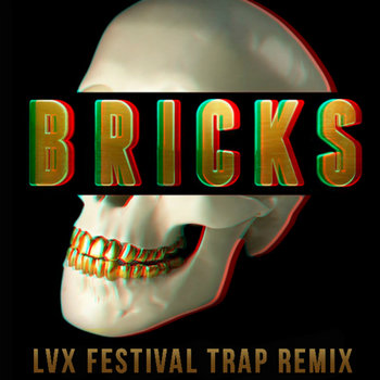 Bricks (LVX Festival Trap Remix) - Dj Carnage ft. Migos cover art