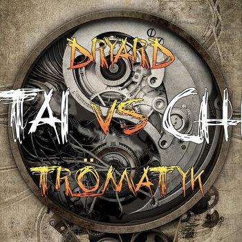 Dryard Vs Trömatyk - Taï Chi cover art