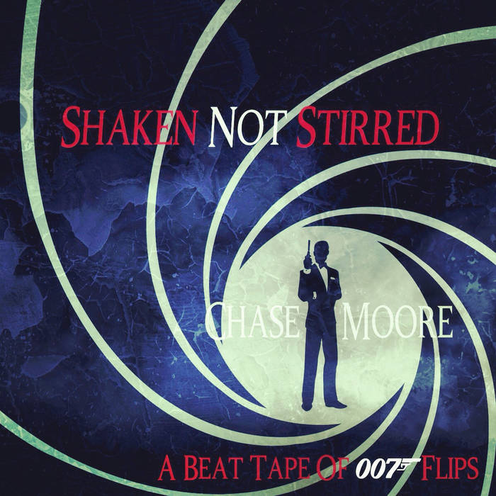 Shaken Not Stirred - A Beat Tape Of 007 Flips cover art