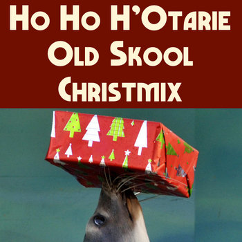Ho Ho H'Otarie Old Skool Christmix (single) cover art