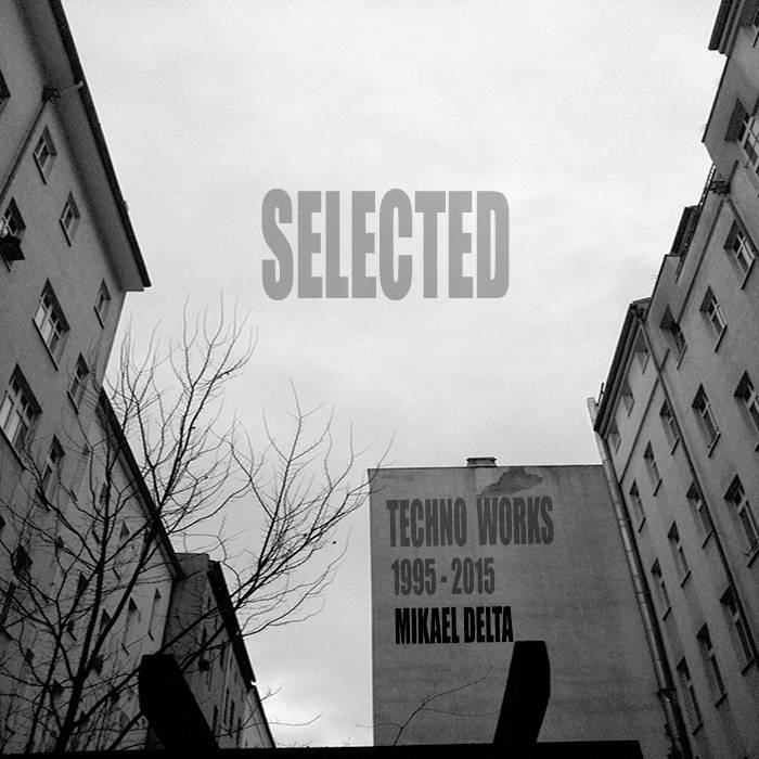 Selected Techno Works  1995 - 2015 cover art