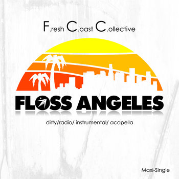 El Prez-Floss Angeles ft the FCC-Digi-Single cover art