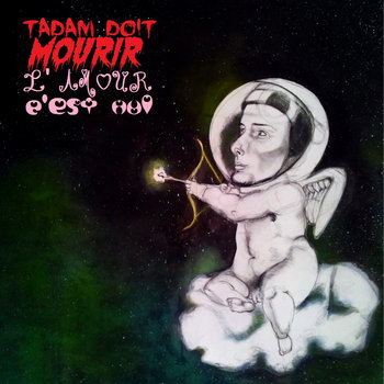 Tadam doit mourir / l'amour c'est nul cover art