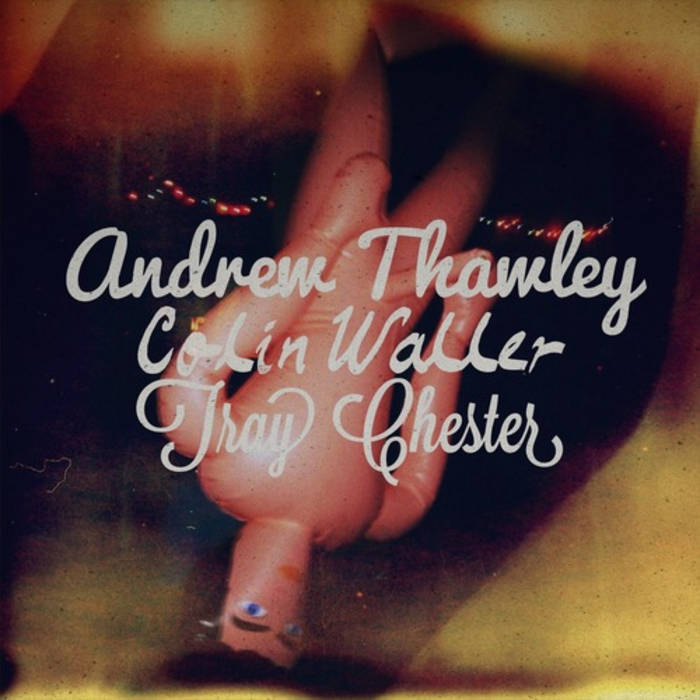 COLIN WALLER X ANDREW THAWLEY X TRAY CHESTER SPLIT EP cover art