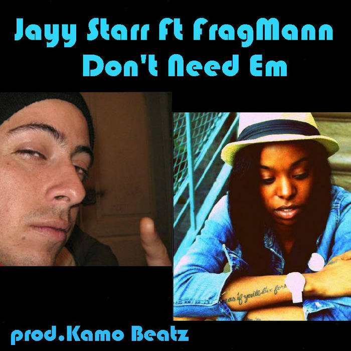 Jayy Starr Ft.FragMann - Don't Need Em (Prod.Kamo Beatz) cover art