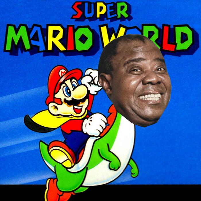 "Louis Armstrong Sings ""Super Mario World"" cover art"