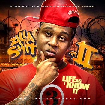 """Zilla Shit 2 """"Life As I Know It""""   NO DJ VERSION cover art"""